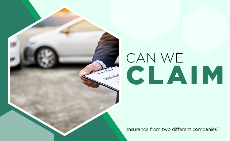 Can I File A Claim With Two Insurance Companies – Facts To Note