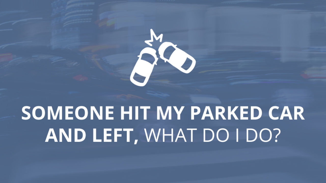 Someone Hit My Parked Car And Left A Note – What Do I Do Next?