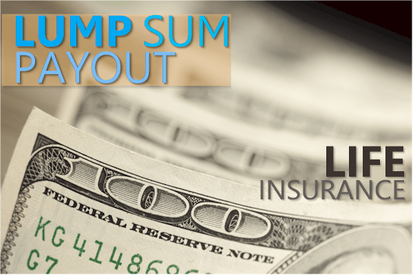 What To Do With Lump Sum Life Insurance Payout – Making A Wise Decision