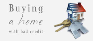 how to get a loan for a house with bad credit